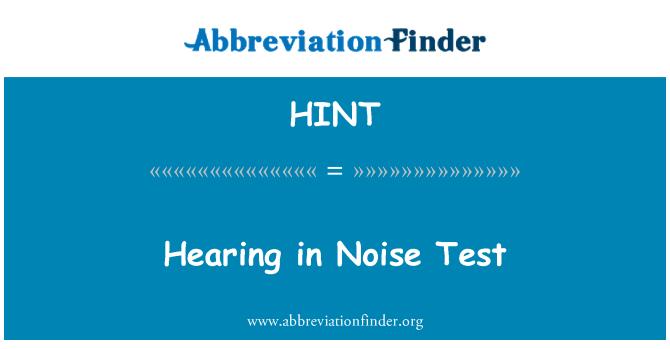 HINT: Oyendo en la prueba de ruido