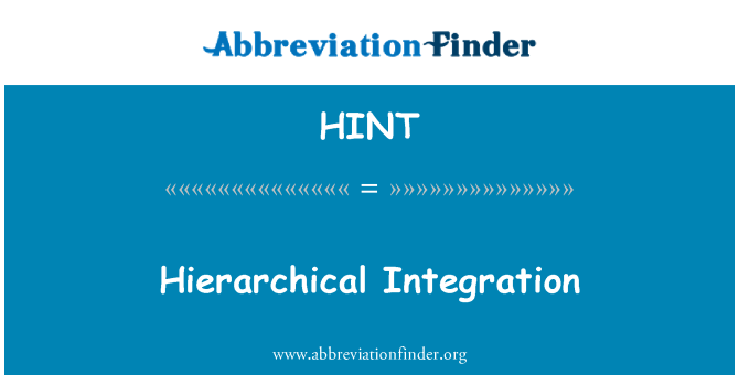HINT: Hierarchical Integration
