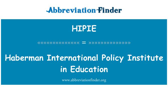 HIPIE: Haberman International Policy Institute in Education