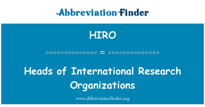 HIRO: Heads of International Research Organizations