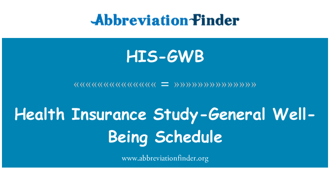 HIS-GWB: Health Insurance Study-General Well-Being Schedule