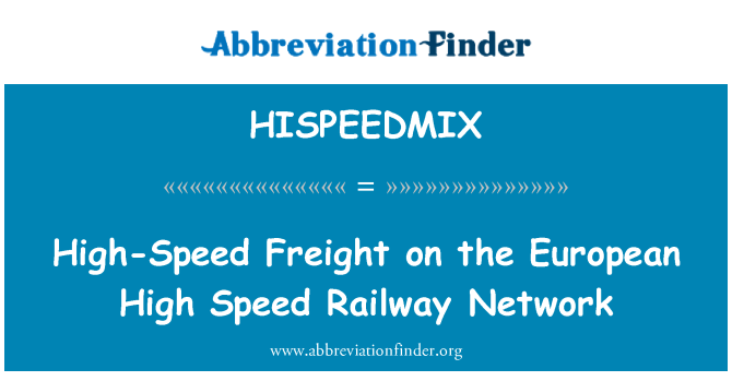 HISPEEDMIX: High-Speed Freight on the European High Speed Railway Network