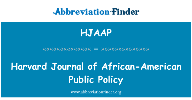 HJAAP: Harvard Journal of African-American Public Policy