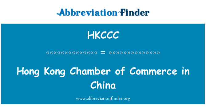 HKCCC: Hong Kong Chamber of Commerce in China