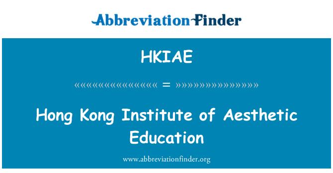HKIAE: Hong Kong Institute of Aesthetic Education