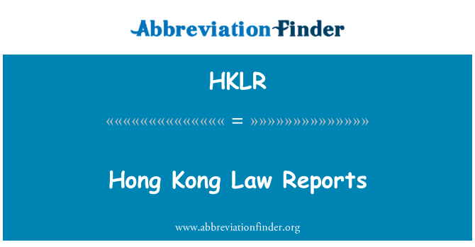 HKLR: Hong Kong Law Reports