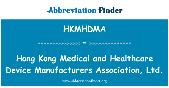 HKMHDMA: Hong Kong Medical and Healthcare Device Manufacturers Association, Ltd.