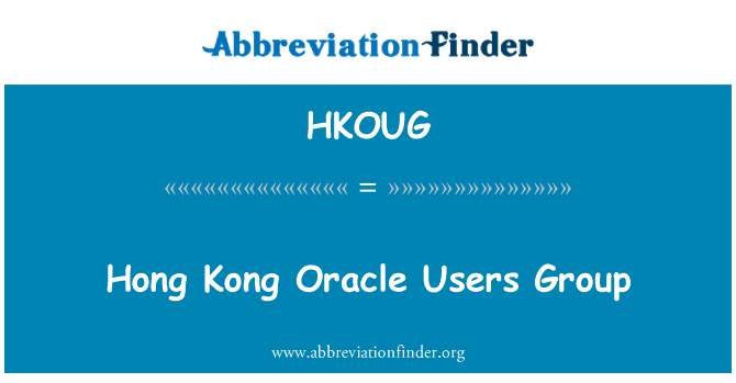 HKOUG: Hong Kong Oracle Users Group