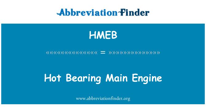 HMEB: Hot Bearing Main Engine