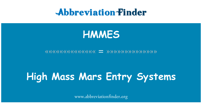 HMMES: High Mass Mars Entry Systems