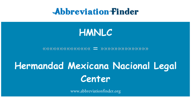 HMNLC: Hermandad Mexicana Nacional Legal Center