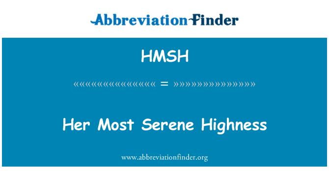 HMSH: Her Most Serene Highness