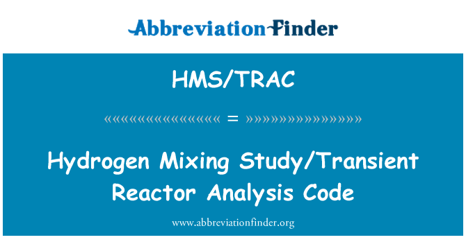 HMS/TRAC: Hydrogen Mixing Study/Transient Reactor Analysis Code