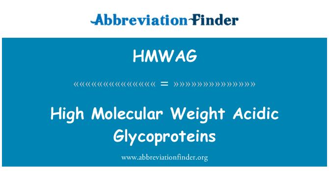 HMWAG: High Molecular Weight Acidic Glycoproteins