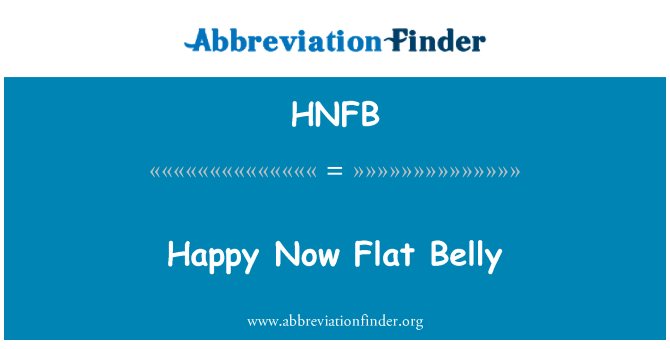 HNFB: Happy Now Flat Belly