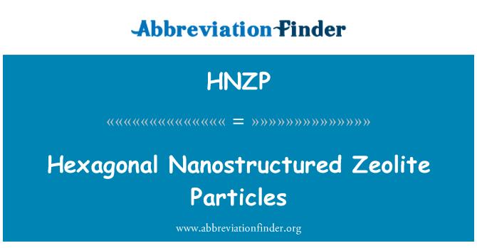 HNZP: Hexagonal Nanostructured Zeolite Particles