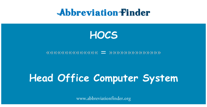 HOCS: Head Office Computer System