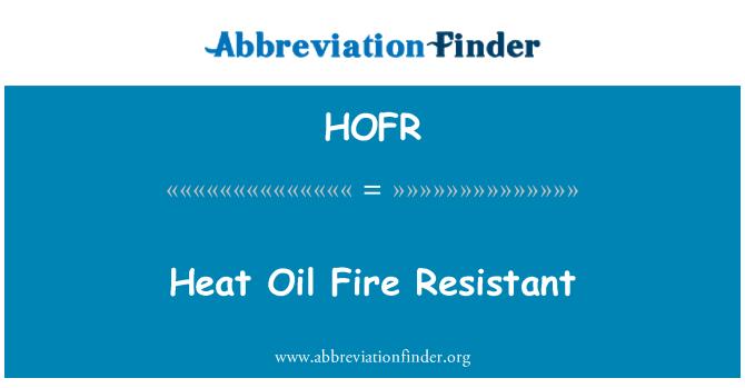 HOFR: Heat Oil Fire Resistant