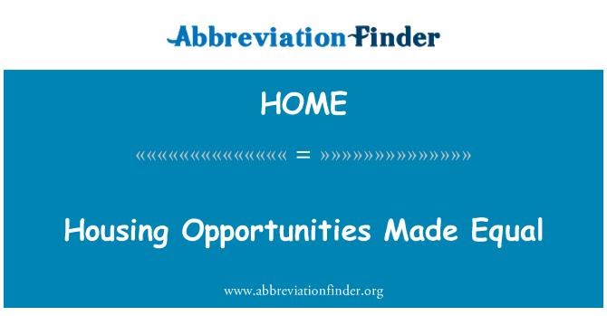 HOME: Eşit yapılan konut fırsatları