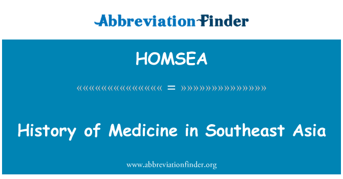 HOMSEA: History of Medicine in Southeast Asia