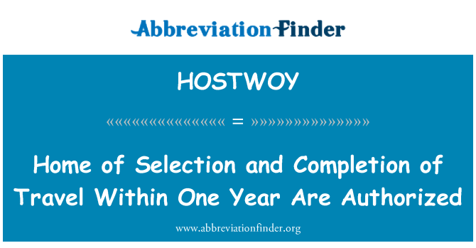HOSTWOY: Home of Selection and Completion of Travel Within One Year Are Authorized