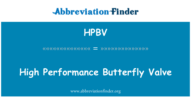 HPBV: High Performance Butterfly Valve