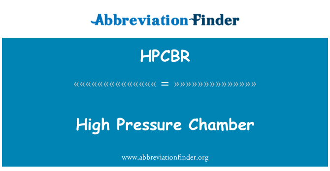 HPCBR: High Pressure Chamber