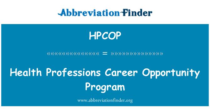 HPCOP: Health Professions Career Opportunity Program
