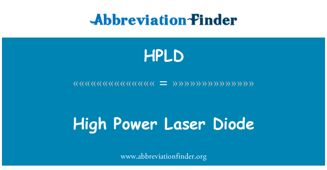 HPLD: High Power Laser Diode