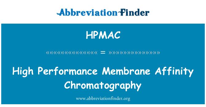 HPMAC: High Performance Membrane Affinity Chromatography