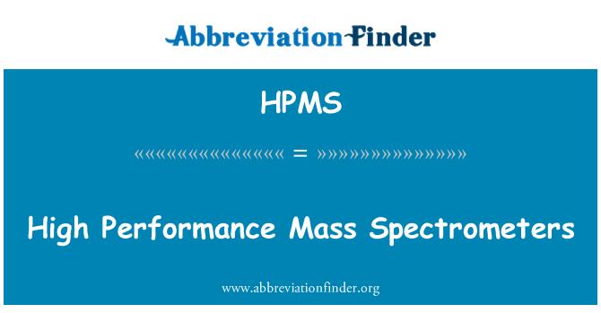 HPMS: Yüksek performanslı Kütle Spektrometre Sistemleri