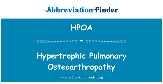 HPOA: Osteoarthropathy pulmonari hypertrophic