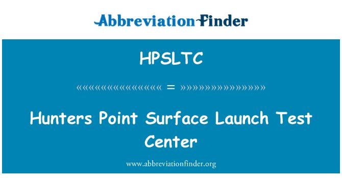 HPSLTC: Hunters Point Surface Launch Test Center
