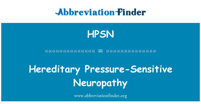 HPSN: Hereditary Pressure-Sensitive Neuropathy