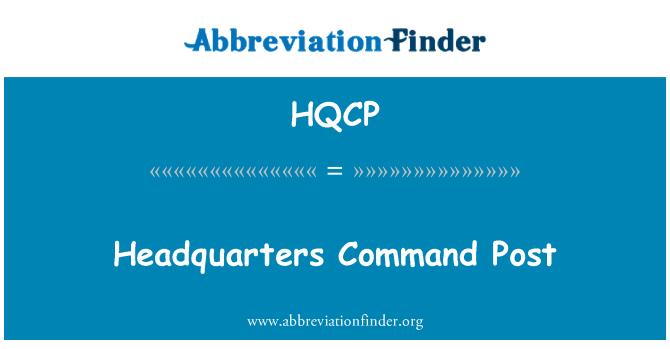 HQCP: Headquarters Command Post
