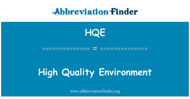 HQE: High Quality Environment