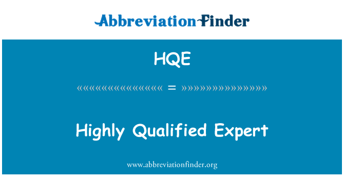HQE: Highly Qualified Expert
