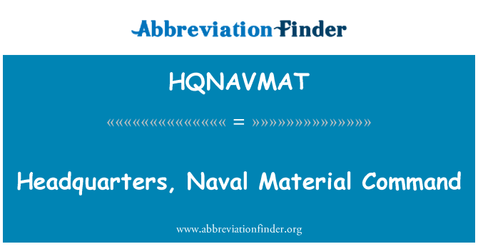 HQNAVMAT: Headquarters, Naval Material Command