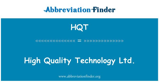 HQT: Alta calidad Technology Ltd.