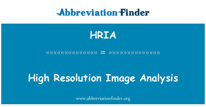 HRIA: High Resolution Image Analysis