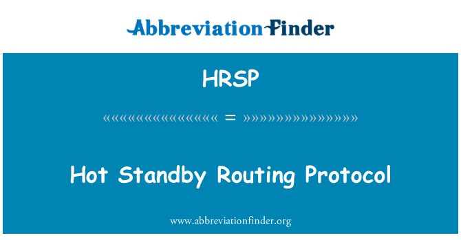 HRSP: Hot Standby Routing Protocol
