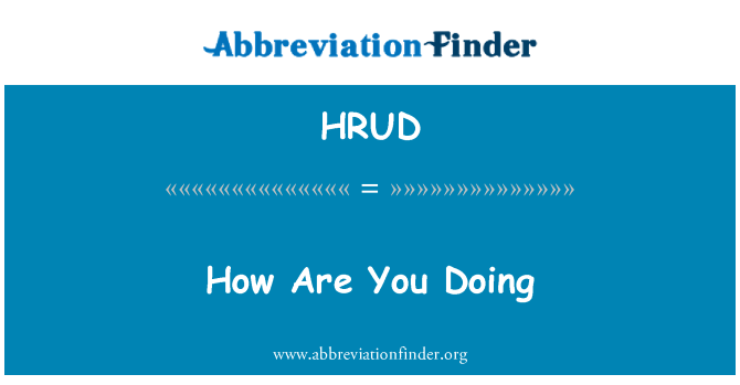 HRUD: How Are You Doing