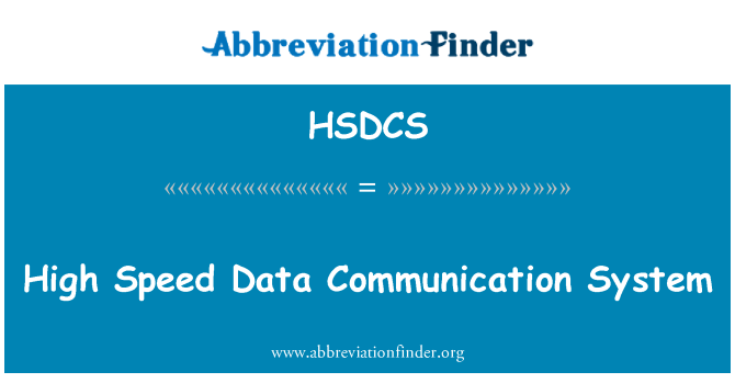 HSDCS: High Speed Data Communication System