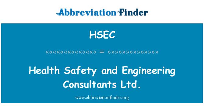 HSEC: Seguridad sanitaria y Engineering Consultants Ltd.