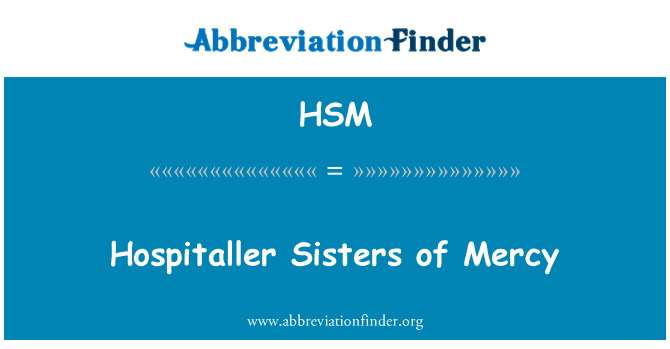 HSM: Hospitaller Sisters of Mercy