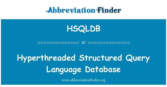 HSQLDB: Hyperthreaded Structured Query Language Database