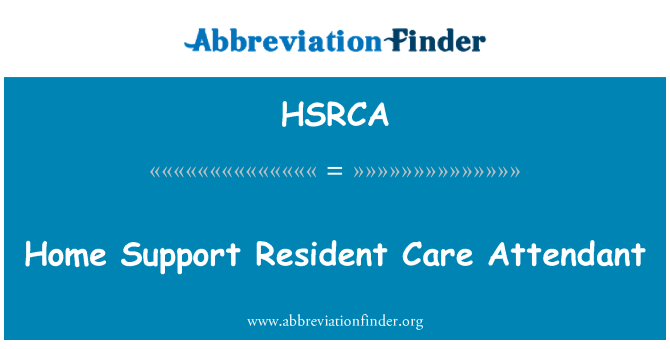 HSRCA: Home Support Resident Care Attendant