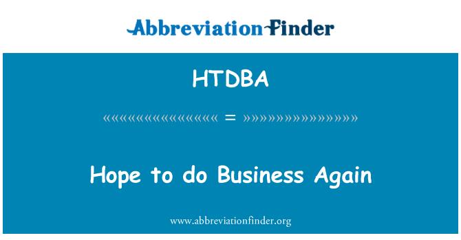 HTDBA: Hope to do Business Again