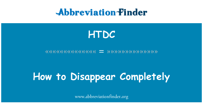 HTDC: How to Disappear Completely