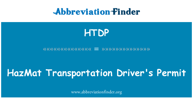 HTDP: HazMat Transportation Driver's Permit